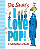 Book cover from Dr. Seusss I Love Pop!: A Celebration of Dads by Dr. Seuss