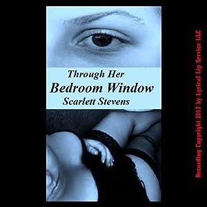 Through Her Bedroom Window Audiobook
