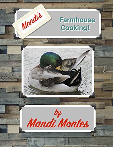 Mandi's Farmhouse Cooking by A.G. Montes
