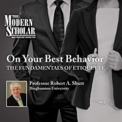 Modern Scholar: On Your Best Behavior