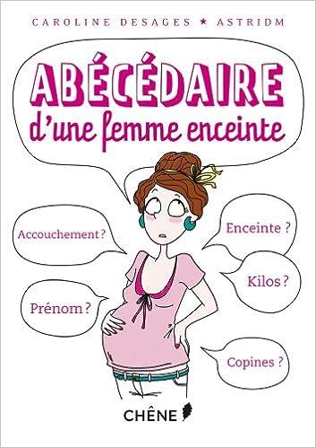 Amazon Fr Abecedaire D Une Femme Enceinte Caroline