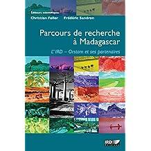 Parcours de recherche à Madagascar: L'IRD-Orstom et ses partenaires (Hors collection) (French Edition)
