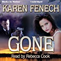 Gone Audiobook by Karen Fenech Narrated by Rebecca Cook