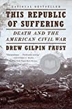 : This Republic of Suffering: Death and the American Civil War (Vintage Civil War Library)
