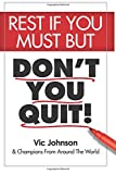 img - for Rest If You Must, But Don't You Quit book / textbook / text book