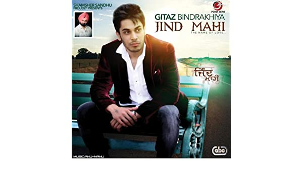 Gitaz bindrakhia new song jind mahi mp3 download vegaloaudit.