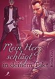 Mein Herz schlägt in deinem Takt (German Edition)
