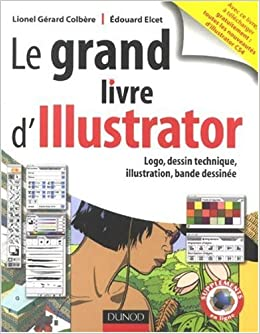 Le Grand Livre D Illustrator Logos Dessin Technique