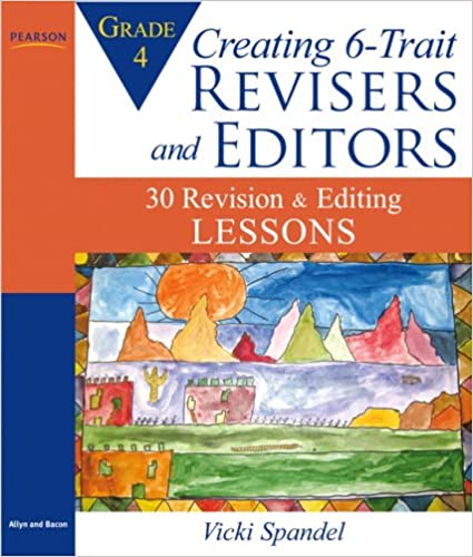 8863f1876 Creating 6-Trait Revisers and Editors for Grade 4  30 Revision and Editing  Lessons 1st Edition