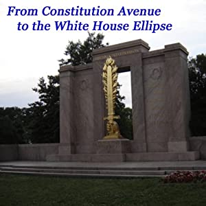 From Constitution Avenue to the White House Ellipse Walking Tour