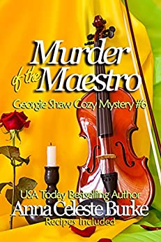 Murder of the Maestro Georgie Shaw Cozy Mystery #6 by [Burke, Anna Celeste]