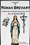 The Roman Breviary: in English, in Order, Every Day for July & August 2016