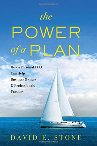 Power Plan - The Power of a Plan: How a Personal CFO Can Help Business Owners & Professionals Prosper