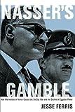 Nasser's Gamble: How Intervention in Yemen Caused