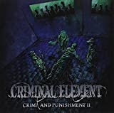 Criminal Element -Crime and punishment II by Criminal Element (2011-10-15)