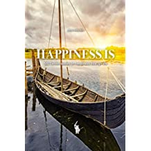 Happiness Is: 500 Danish quotes on happiness through life