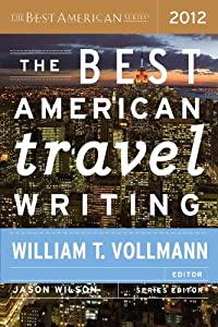 The Best American Travel Writing 2012 (The Best American Series ®)