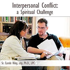 Interpersonal Conflict: A Spiritual Challenge Speech