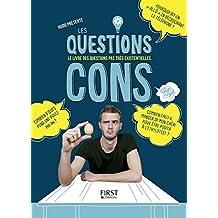 Les questions cons: Le livre des questions pas très existentielles