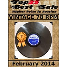 Top25 Best Sale - Higher Price in Auction - Vintage 78 RPM - February 2014