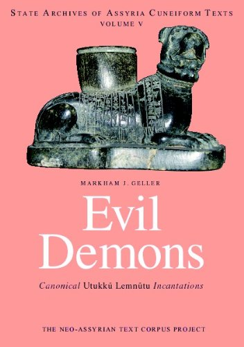 Evil Demons: Canonical Utukku- Lemnu-tu Incantations (State Archives of Assyria Cuneiform Texts) by Neo-Assyrian Text Corpus Project