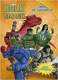 Hulk y los agentes de Smash. Libro de colorear: ¡Con pegatinas! (Marvel. Superhéroes)
