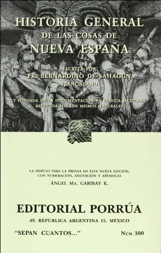 Historia General De Las Cosasde La Nueva España (Spanish Edition)