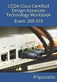 CCDA Cisco Certified Design Associate Technology Workbook: Exam: 200-310