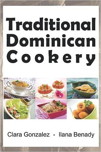 Traditional Dominican Cookery Clara R Gonzalez Ilana Benady