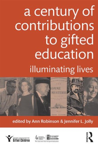 A Century of Contributions to Gifted Education: Illuminating Lives