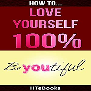 How to Love Yourself 100% Audiobook