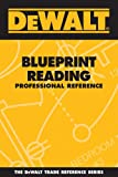 img - for DEWALT Blueprint Reading Professional Reference (DEWALT Series) book / textbook / text book