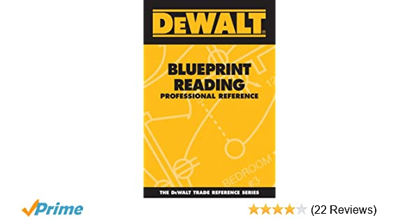 Dewalt blueprint reading professional reference dewalt series dewalt blueprint reading professional reference dewalt series paul rosenberg american contractors educational services 8601400578520 amazon books malvernweather Gallery