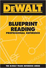 Dewalt blueprint reading professional reference dewalt series dewalt blueprint reading professional reference dewalt series paul rosenberg american contractors educational services 8601400578520 amazon books malvernweather Image collections