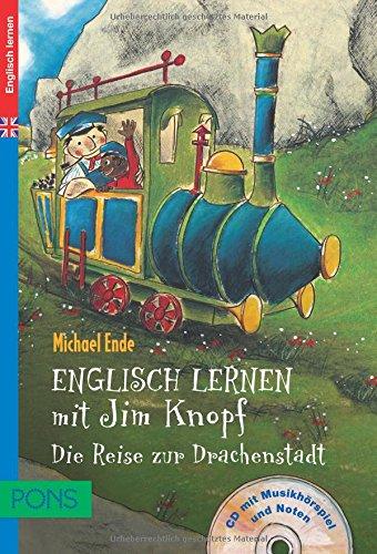 PONS Englisch lernen mit Jim Knopf - Die Reise zur Drachenstadt. Für Kinder ab 4 Jahren, Vorschule und 1./2. Klasse mit Musikhörspiel und Noten zum Ausdrucken auf Audio-CD