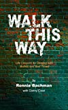 img - for Walk This Way: Life Lessons for Dealing with Bullies and Bad Times book / textbook / text book