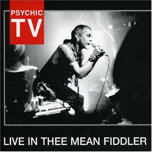 Live in Thee Mean Fiddler by Psychic TV