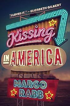 Kissing in America por [Rabb, Margo]
