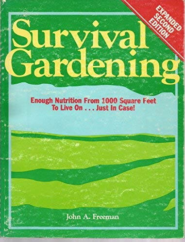 Survival Gardening, Freeman, John A.