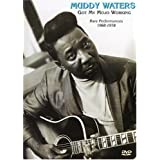 Muddy Waters - Got My Mojo Working: Rare Performances 1968-1978