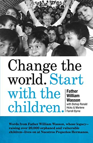 Change the World. Start with the Children: A book about the ...