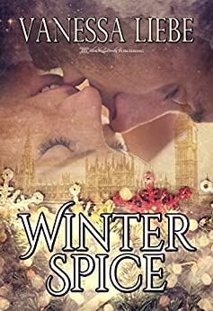 Winter Spice: A Spicy Winter Short Story Collection by [Liebe, Vanessa]