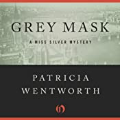 Grey Mask: The Miss Silver Mysteries | Patricia Wentworth
