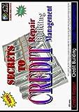 Secrets to Credit Repair, Credit Building, & Credit Management by Mr. Mac, BAMM clients Loma Risper