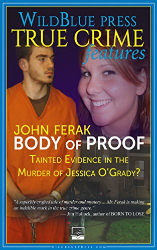Body of Proof: Tainted Evidence In The Murder Of Jessica O'Grady?