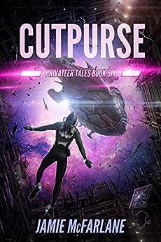 Cutpurse (Privateer Tales Book 6) by [McFarlane, Jamie]