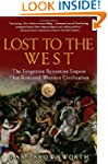 Lost to the West: The Forgotten Byzan...