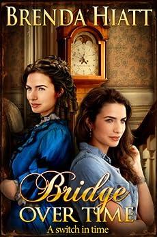 Bridge Over Time by [Hiatt, Brenda]