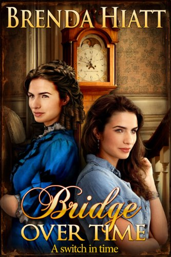 Book: Bridge Over Time by Brenda Hiatt