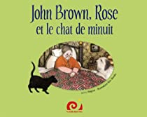 John Brown, Rose et le chat de minuit par Wagner